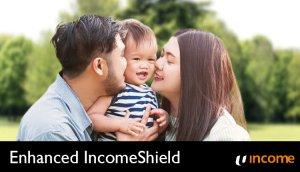 NTUC Income Enhanced IncomeShield